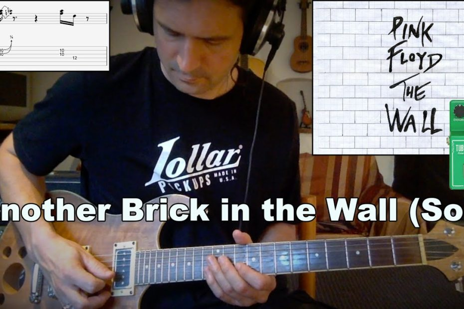 Classic Solo Part IV : Another Brick in the Wall (Cover + TAB) with Lollar Novel 90 and TS808