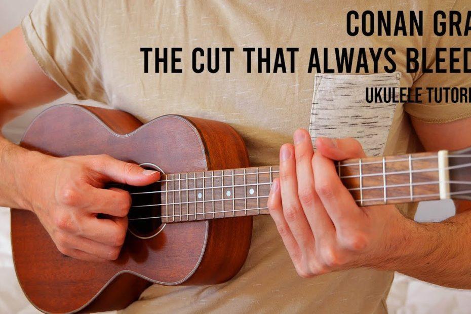 Conan Gray – The Cut That Always Bleeds EASY Ukulele Tutorial With Chords / Lyrics