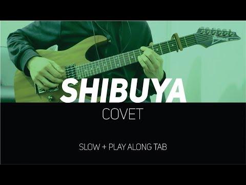 Covet - Shibuya (slow + Play Along Tab) - FULL SONG