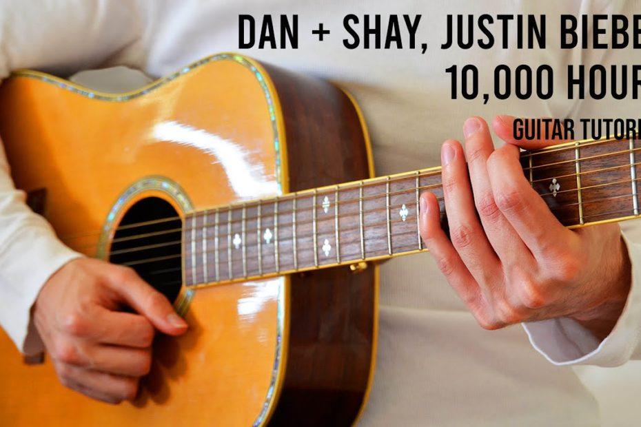 Dan + Shay, Justin Bieber – 10,000 Hours EASY Guitar Tutorial With Chords / Lyrics