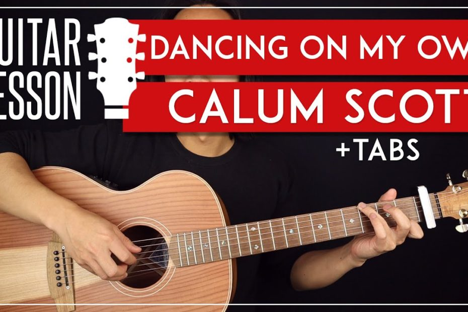 Dancing On My Own Guitar Tutorial   Calum Scott Guitar Lesson |Picking + Strumming + TABS|