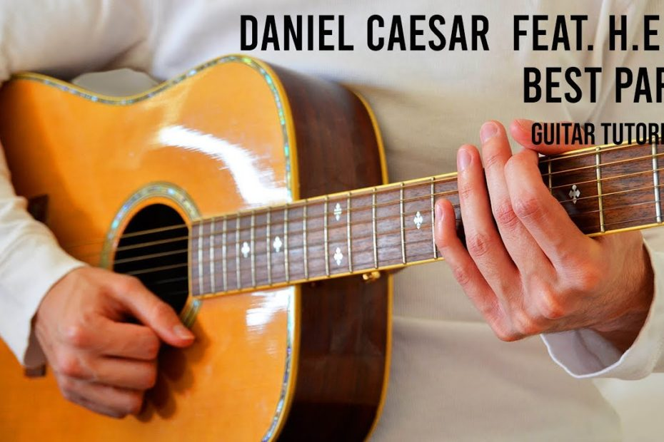 Daniel Caesar - Best Part feat. H.E.R. EASY Guitar Tutorial With Chords / Lyrics