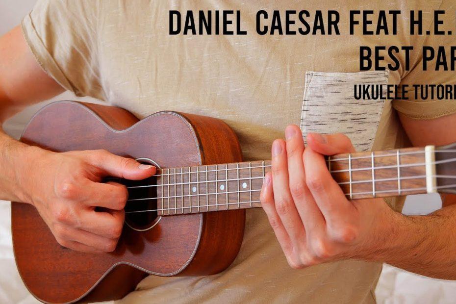 Daniel Caesar - Best Part feat. H.E.R. EASY Ukulele Tutorial With Chords / Lyrics