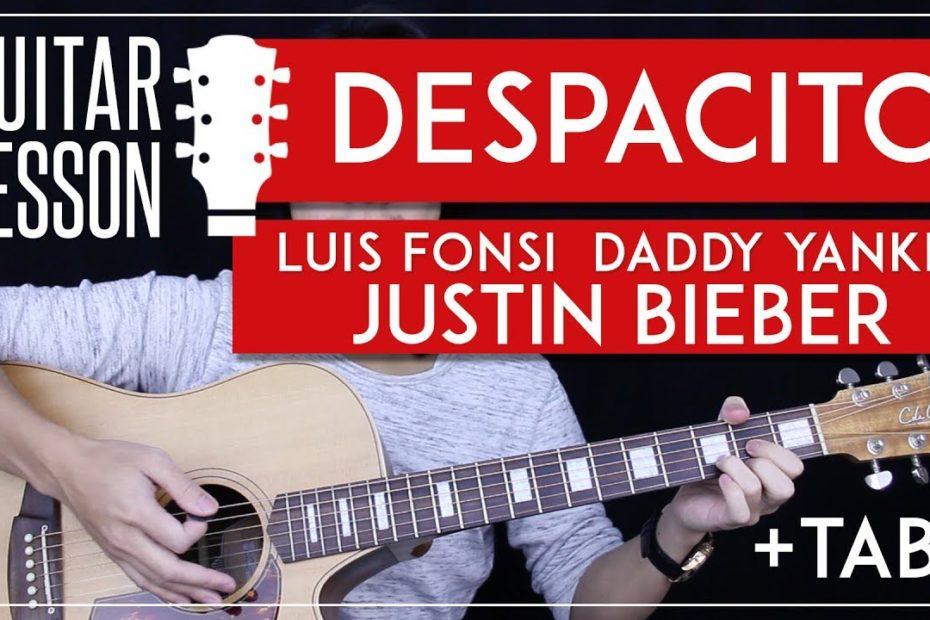 Despacito Guitar Tutorial -  Luis Fonsi Justin Bieber Guitar Lesson   |Easy Chords No Capo + Tabs|