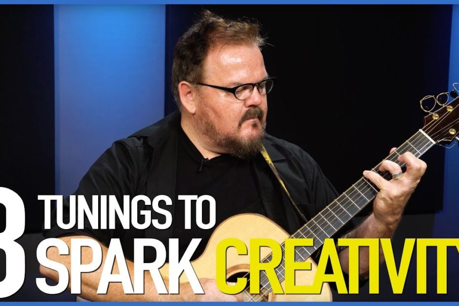Don Ross: 3 Guitar Tunings To Spark Creativity - Guitar Lesson