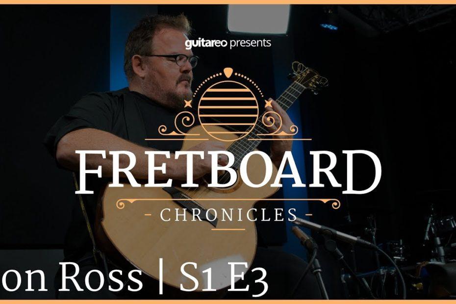 Don Ross   Fretboard Chronicles   S1 E3