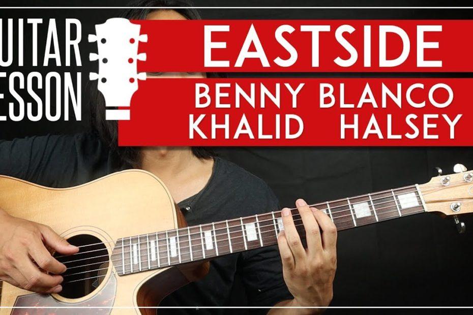 Eastside Guitar Tutorial - Benny Blanco Halsey Khalid Guitar Lesson   |TABS + Easy Chords + Cover|