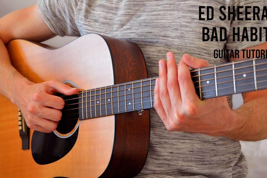 Ed Sheeran – Bad Habits EASY Guitar Tutorial With Chords / Lyrics