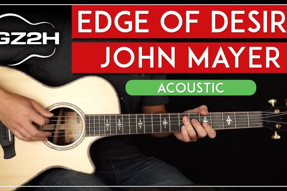 Edge Of Desire Acoustic Guitar Tutorial John Mayer Guitar Lesson |Easy Chords|