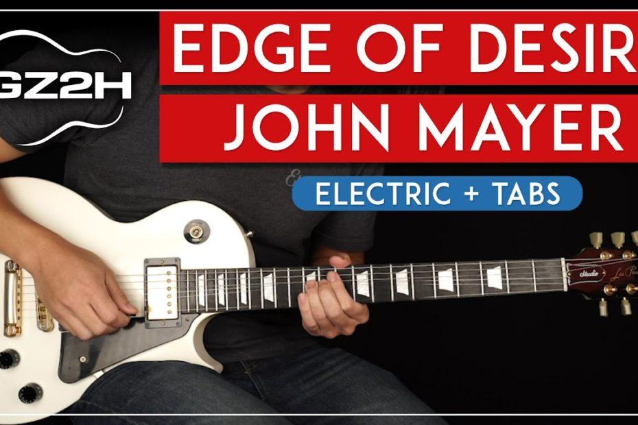 Edge Of Desire Guitar Tutorial John Mayer Guitar Lesson |All Guitar Parts + Solo|