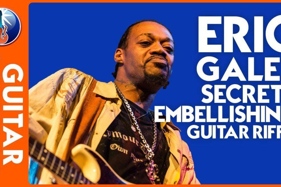 Eric Gales Secrets - Embellishing Guitar Riffs