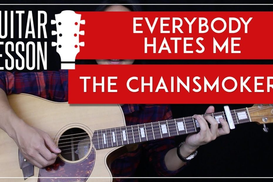 Everybody Hates Me Guitar Tutorial - The Chainsmokers Guitar Lesson    Chords + Guitar Cover 