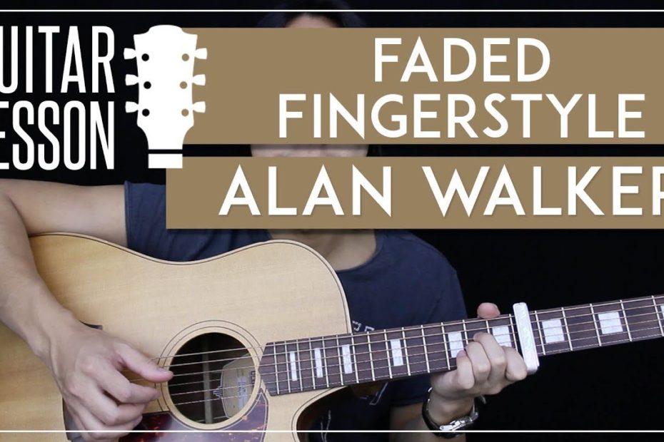 Faded Fingerstyle Guitar Tutorial - Alan Walker Picking Lesson  |Easy Fingerstyle Arrangement|
