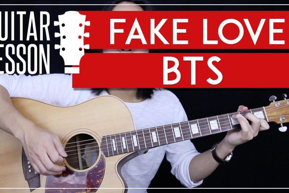 Fake Love Tutorial - BTS (방탄소년단) Guitar Lesson   |No Capo + Easy Chords + Guitar Cover|
