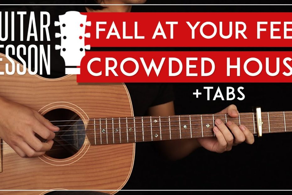 Fall At Your Feet Acoustic Guitar Tutorial   Crowded House Guitar Lesson |Chords + Solo + TAB|