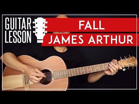 Fall Guitar Tutorial   James Arthur Guitar Lesson |Chords + TAB|