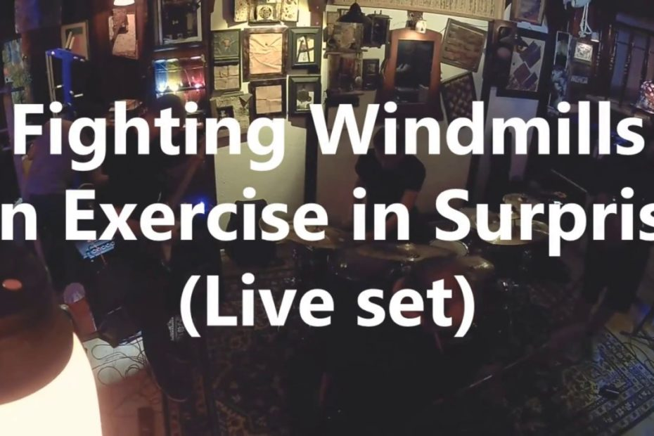 Fighting Windmills - An Exercise in Surprise - NEW ALBUM (Live)
