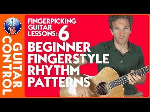 Fingerpicking Guitar Lessons: 6 Beginner Fingerstyle Rhythm Patterns | Guitar Control