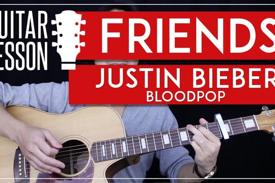 Friends Guitar Tutorial - Justin Bieber Bloodpop Guitar Lesson  |Easy Chords + Tabs + Guitar Cover|