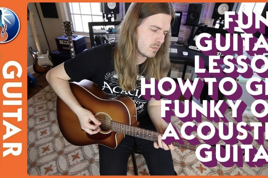 Funk Guitar Lesson - How to Get Funky on Acoustic Guitar