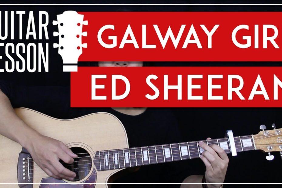 Galway Girl Guitar Tutorial - Ed Sheeran Guitar Lesson   |Easy Chords + Guitar Cover|