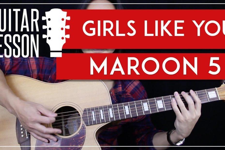 Girls Like You Guitar Tutorial - Maroon 5 Guitar Lesson |No Capo + Main Riff + Easy chords + Cover|