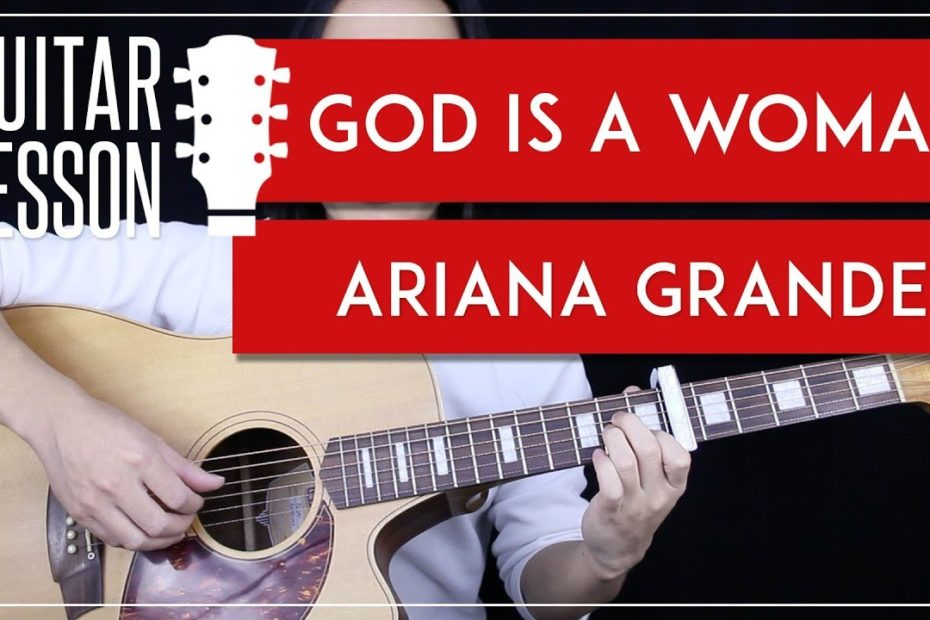 God Is A Woman Guitar Tutorial - Ariana Grande Guitar Lesson   |Fingerpicking + Strumming + Cover|
