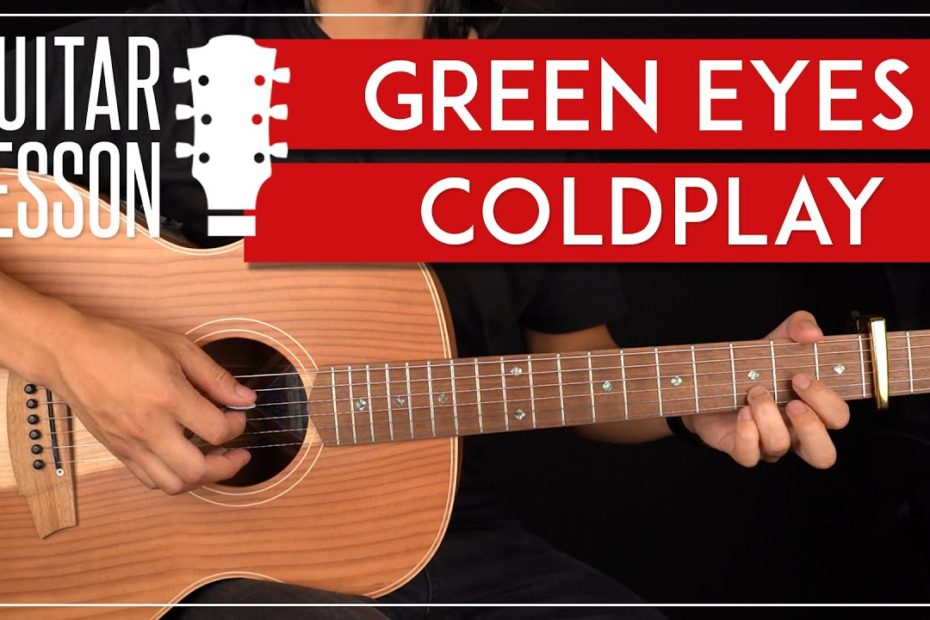 Green Eyes Guitar Tutorial Coldplay Guitar Lesson  Easy Chords + Strumming 