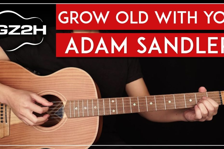 Grow Old With You Guitar Tutorial Adam Sandler Guitar Lesson  Chords + Strumming 