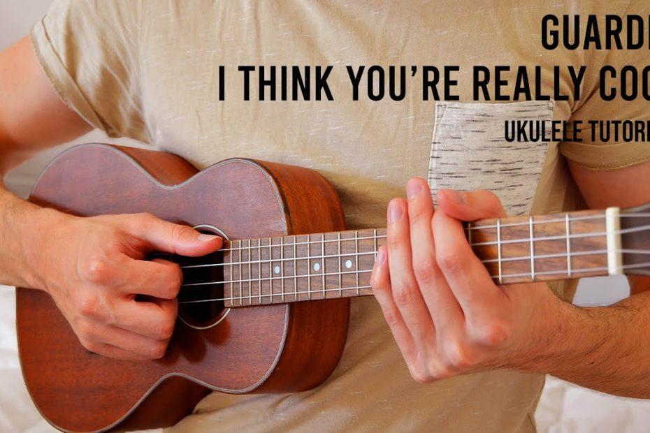 guardin - i think you're really cool EASY Ukulele Tutorial With Chords / Lyrics