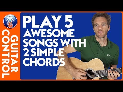 Guitar Chords for Beginners: Play 5 AWESOME Songs with 2 Simple Chords   Guitar Control
