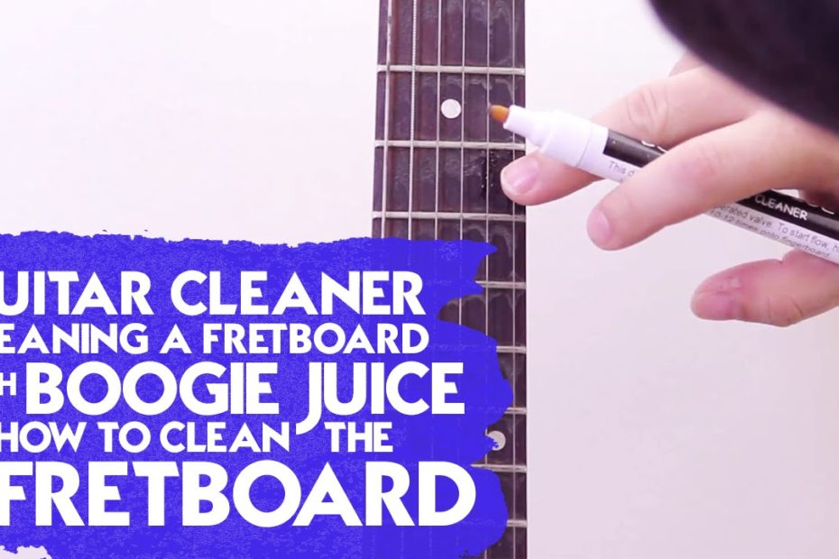 Guitar Cleaner: Cleaning a Fretboard With Boogie Juice - How to Clean the Fretboard
