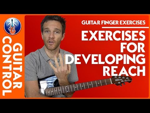 Guitar Finger Exercises - Exercises for Developing Reach