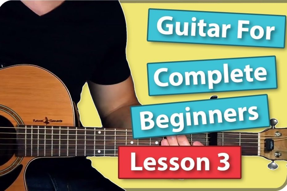 Guitar For Complete Beginners - Lesson 3 (Say You Won't Let Go - James Arthur)