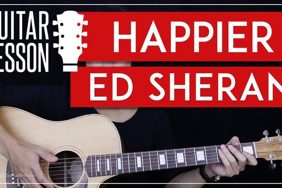 Happier Guitar Tutorial - Ed Sheeran Guitar Lesson    |Easy Chords + Tabs + Guitar Cover|