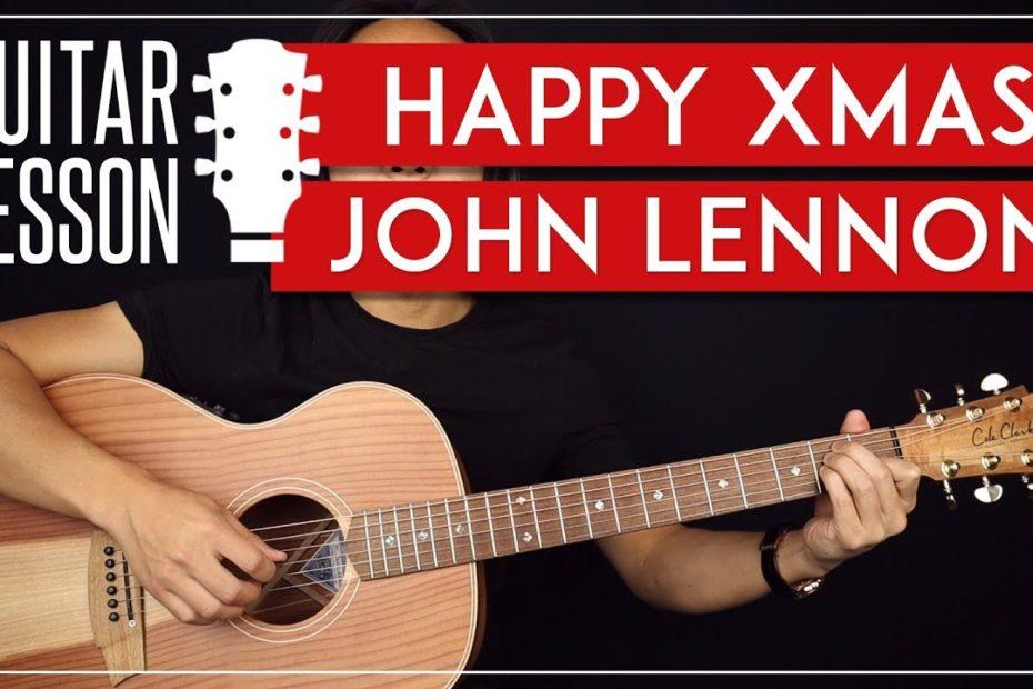 Happy Xmas Guitar Tutorial  War Is Over John Lennon Guitar Lesson  Easy + Studio Version 