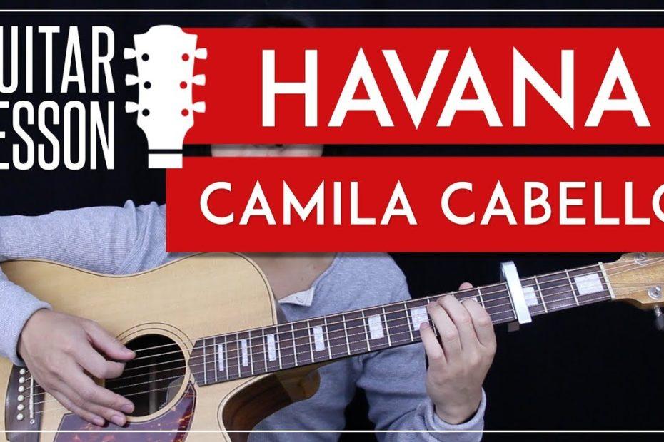 Havana Guitar Tutorial - Camila Cabello Guitar Lesson   |Easy Chords + Guitar Cover|