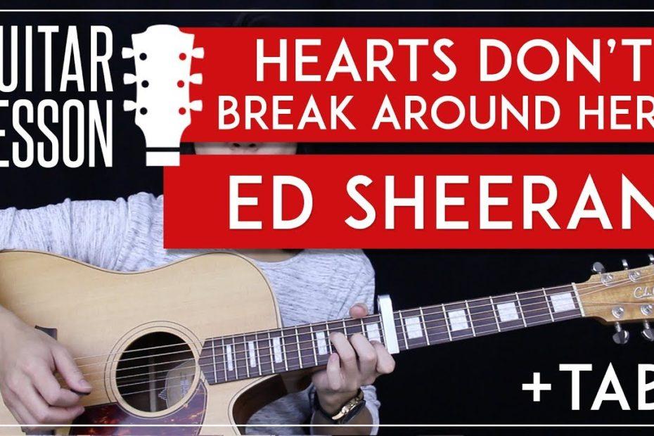 Hearts Don't Break Around Here Live Guitar Tutorial - Ed Sheeran Guitar Lesson    |Chords + Tabs|