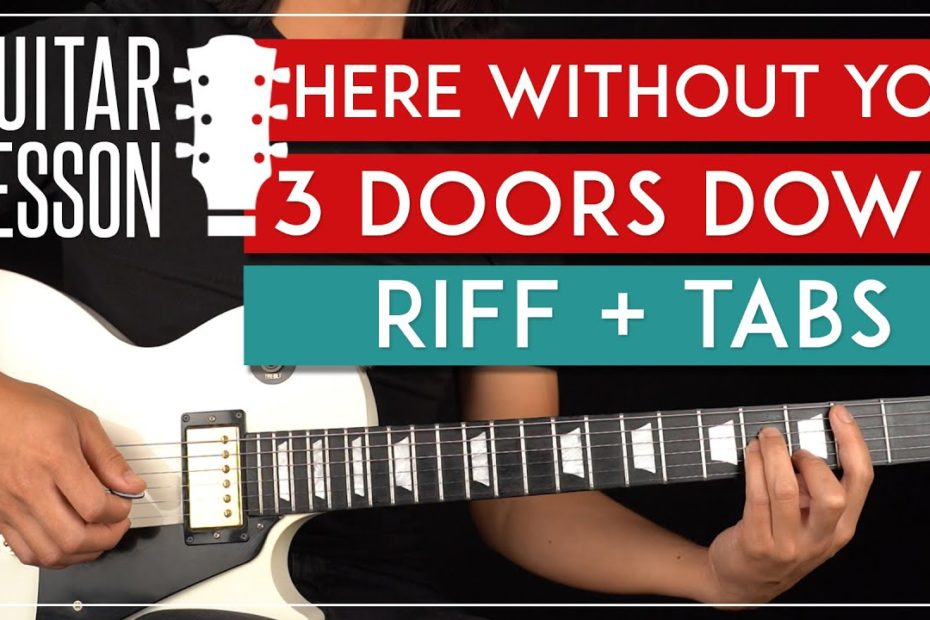 Here Without You Guitar Tutorial  3 Doors Down Guitar Lesson |Main Riff + TAB|