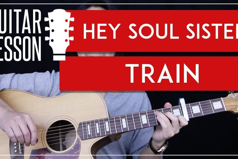 Hey Soul Sister Guitar Tutorial - Train Guitar Lesson   |Easy Chords + Guitar Cover|
