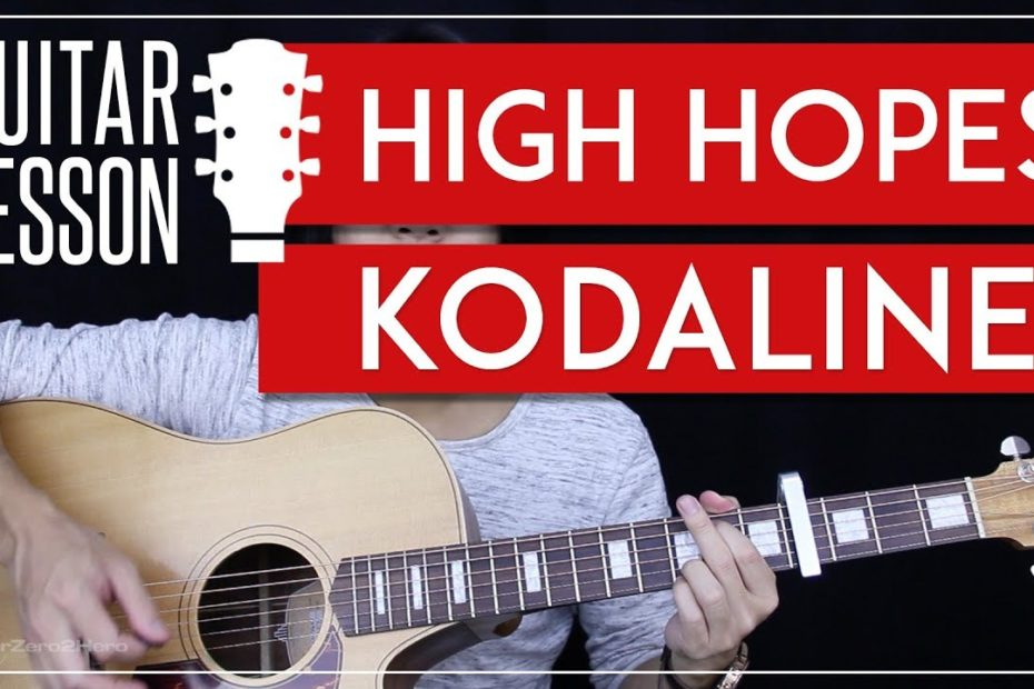 High Hopes Guitar Tutorial - Kodaline Guitar Lesson    Easy Chords + Guitar Cover 