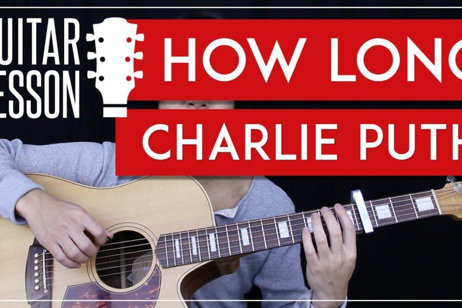 How Long Guitar Tutorial - Charlie Puth Guitar Lesson   |Chords + TAB + Guitar Cover|