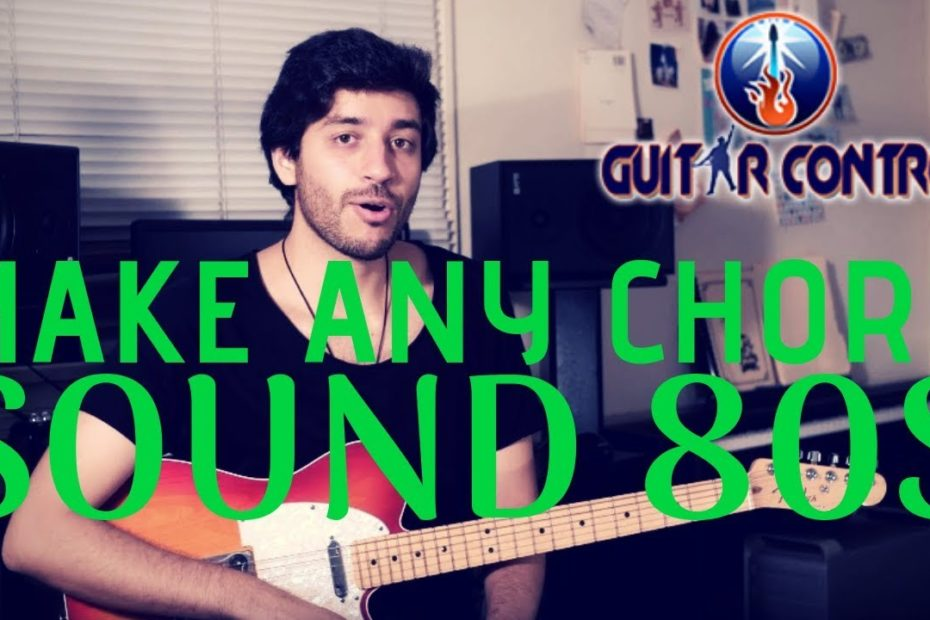 How To Make Any Chord Sound 80s - Easy Lesson On Guitar Chords