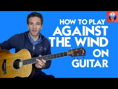 How to Play Against the Wind on Guitar - Bob Seger Acoustic Guitar Lesson