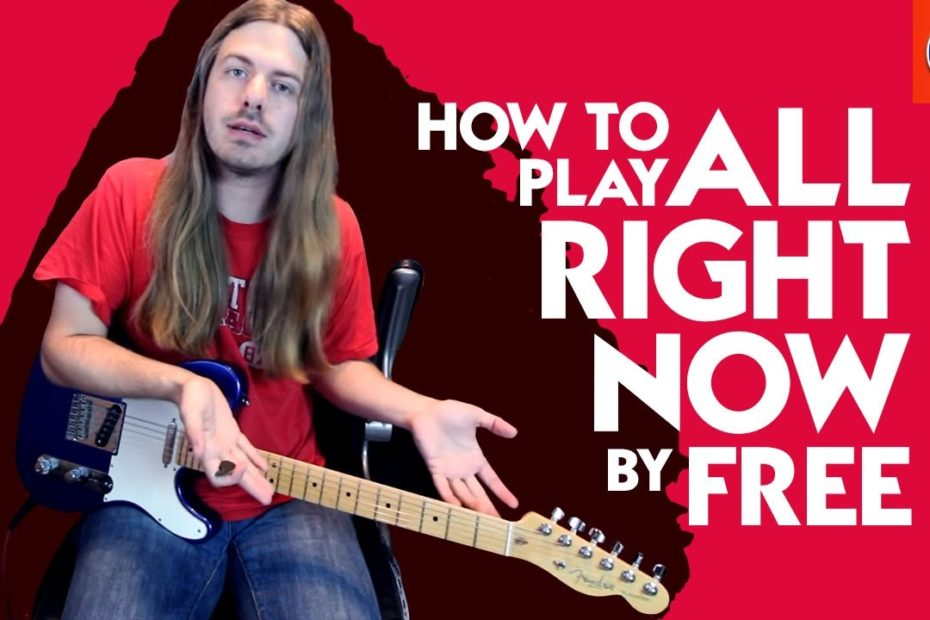 How to Play All Right Now On Guitar - All Right Now Guitar Lesson