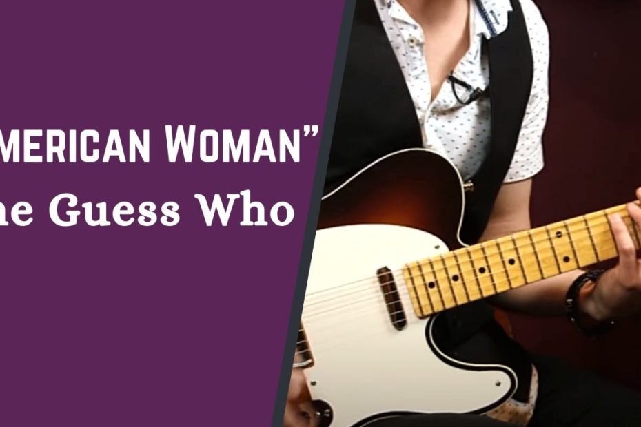 """How to Play """"American Woman"""" by The Guess Who - The 1970s Guitar  Song Collection w/ Jon Maclennan"""
