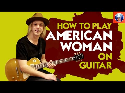 How to Play American Woman on Guitar - Awesome Guess Who Song Lesson