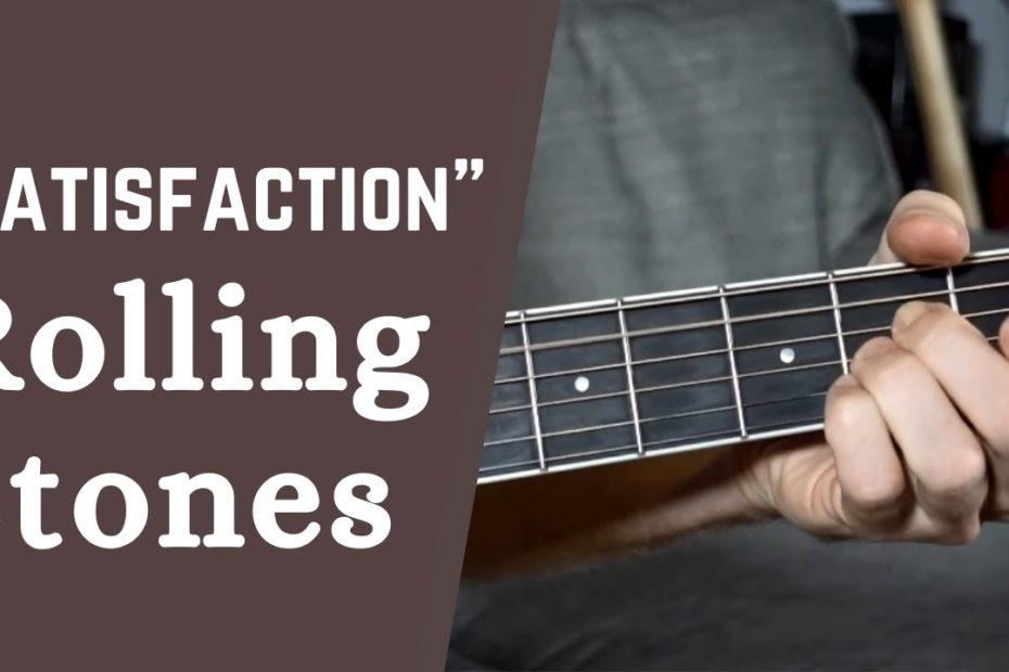 """How To Play an Acoustic Version of """"(I Can't Get No) Satisfaction"""" By The Rolling Stones"""