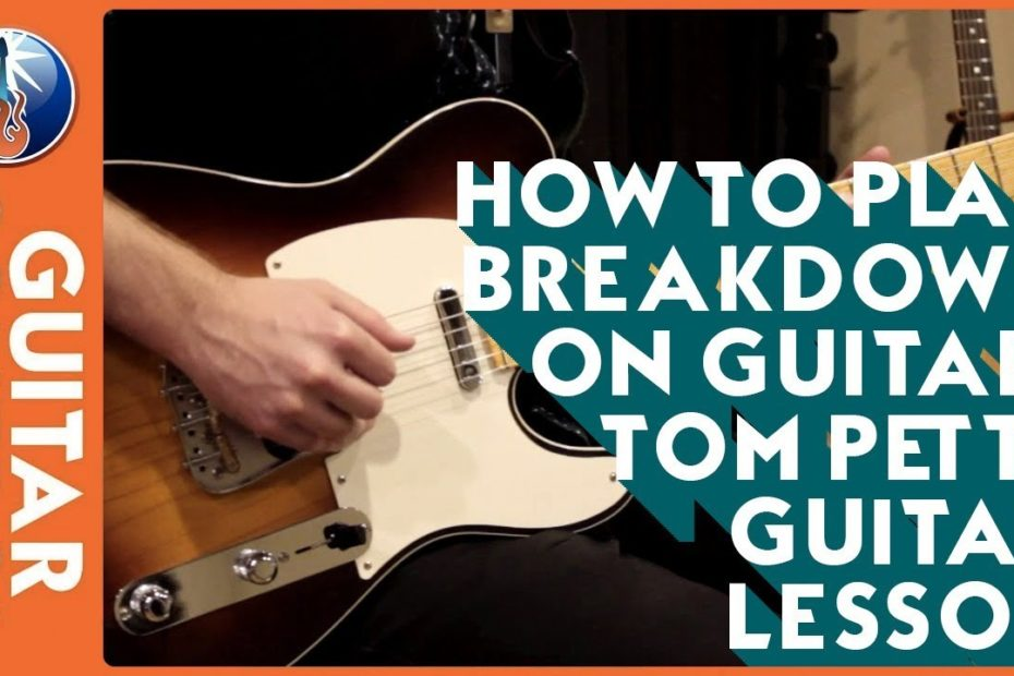 How to Play Breakdown on Guitar: Tom Petty Guitar Lesson | Guitar Control