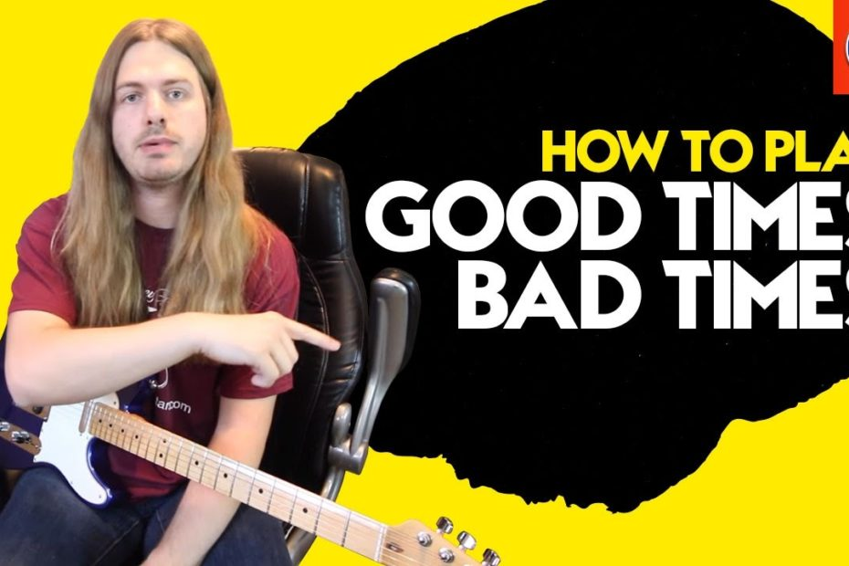 How to Play Good times Bad Times - Led Zeppelin Good Times Bad Times Guitar Lesson